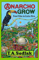 Cover of Anarcho Grow, Pura Vida in Costa Rica, by T.A. Sedlak