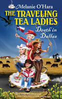 The Traveling Tea Ladies: Death in Dallas